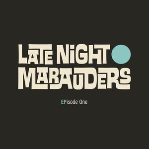 Late Night Marauders - Raggedy Old Man