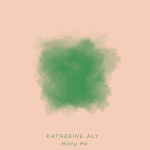 Katherine Aly - Misty Me