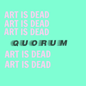 Quorum - Things Dont Last