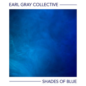 Earl Gray Collective - Instant Rush