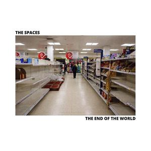 The Spaces - The End of the Wolrld