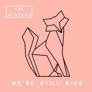 The Winters - We're Still Kids