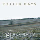 The Black Rats - Better Days
