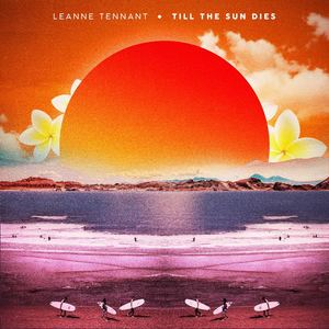 Leanne Tennant - Till The Sun Dies