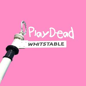 PLAY DEAD - Whitstable