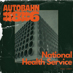 Autobahn 86 - National Health Service (Feat. Jokey)