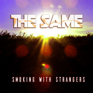 Smoking WIth Strangers - The Same (Jay Sustain Remix)