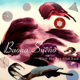 Buona Sueño - What the Sea God Said
