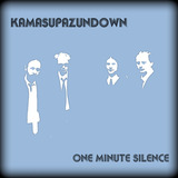 Kamasupazundown - One Minute Silence