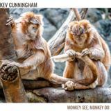 Kev Cunningham - Monkey See, Monkey Do