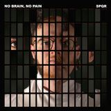 SPQR - No Brain, No Pain