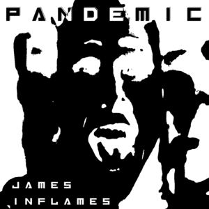 James Inflames - Pandemic - Seer Eel mix