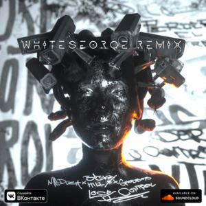 Whitesforce Records - Meduza feat. Becky Hill & Goodboys - Lose Control (Whitesforce Remix)