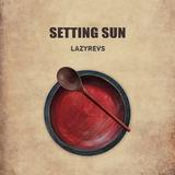 Lazyrevs - Setting Sun
