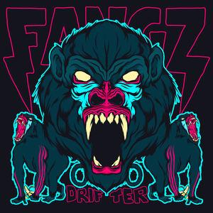 FANGZ - Drifter