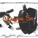 Madame So  - It's Not Even A Colour  (REISSUE)