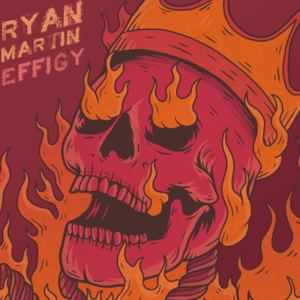 Ryan Martin - Effigy