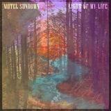 Motel Sundown - Light Of My Life
