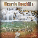 Ricardo Huachilla - Rivers of life