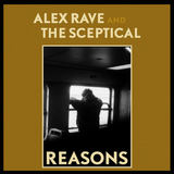 Alex Rave and The Sceptical  - Reasons