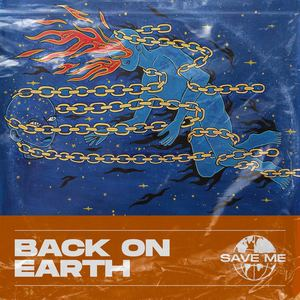 Back On Earth - Save Me