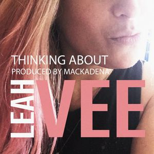 Leah Vee - Thinking About