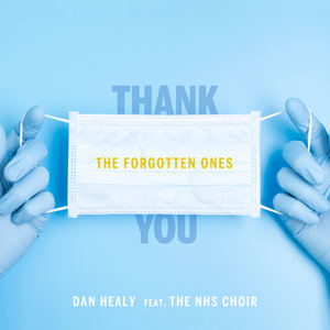 Dan Healy  - Dan Healy - The Forgotten Ones (feat. The NHS Choir)
