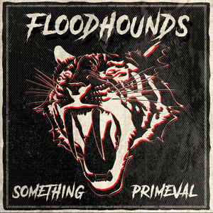 FloodHounds - Something Primeval