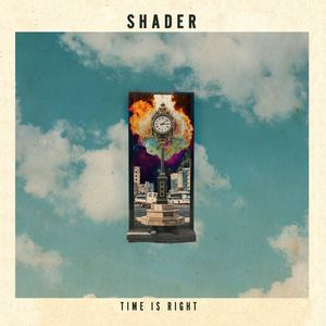 SHADER - Time Is Right