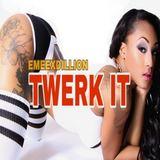 Emeex Dillion - Twerk It