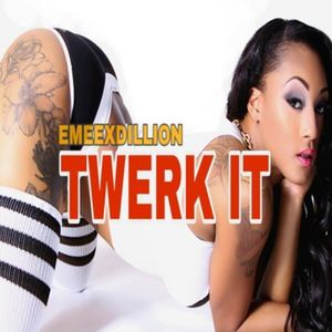 Emeex Dillion - Twerk It