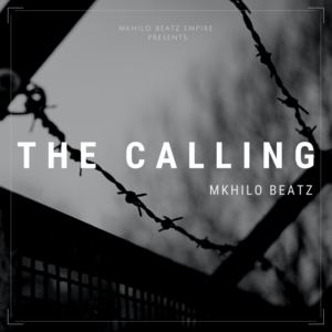 Mkhilo Beatz - The Calling