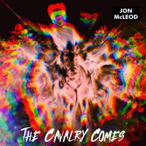 Jon McLeod - The Cavalry Comes