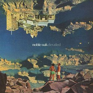 Noble Oak - Derailed