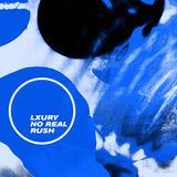 Lxury - No Real Rush