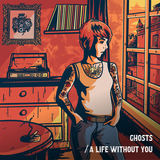 Ghosts / A Life Without You (One Million Motors)