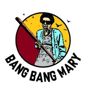 Bang Bang Mary - Bang Bang Mary