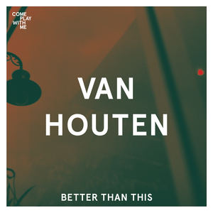 van houten - Better Than This (Radio Edit)