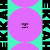 EKKAH - Room 4 Love