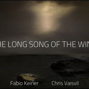 Fabio Keiner - The Long Song of the Wind
