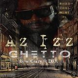 Az Izz - Ghetto b/w Crazy ft D.U.