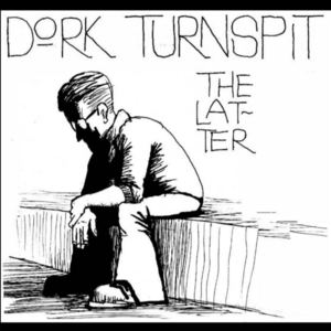 Dork Turnspit - Too Dark To Imagine