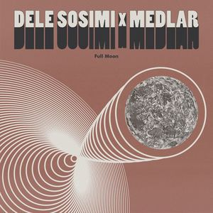 Dele Sosimi x Medlar - Full Moon (Radio Edit)