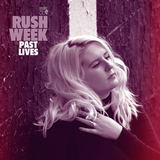 Rush Week - Past Lives