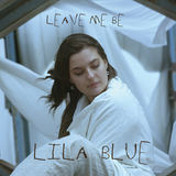 Leave Me Be (Lila Blue)