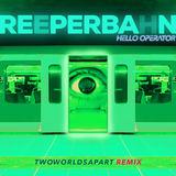 Hello Operator - Reeperbahn (TwoWorldsApart Remix)