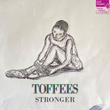 Toffees - Stronger