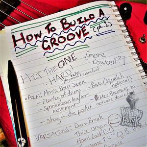 Wilsoni Tha' Funk Masta - How To Build A Groove, Part 1
