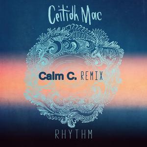 Ceitidh Mac - Rhythm - (Calm C. Remix)