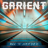 Garient - All I Needed